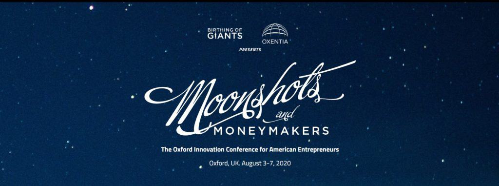 Moonshots and Moneymakers conference.